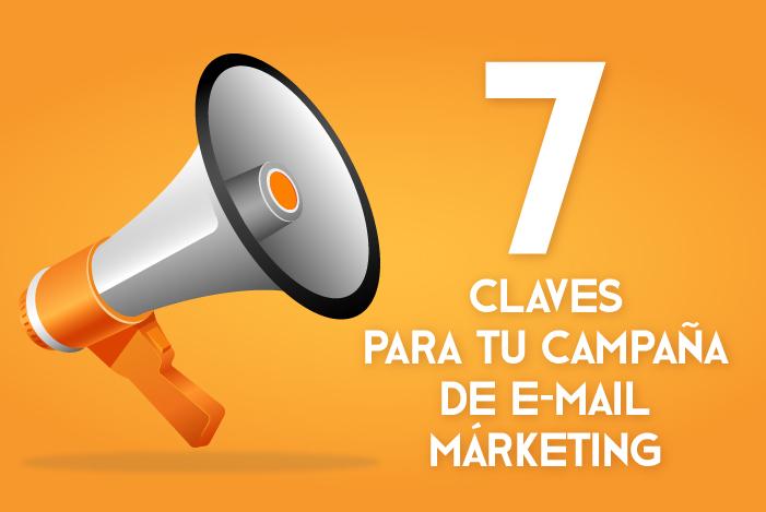 7 claves para tu campaña de E-mail márketing