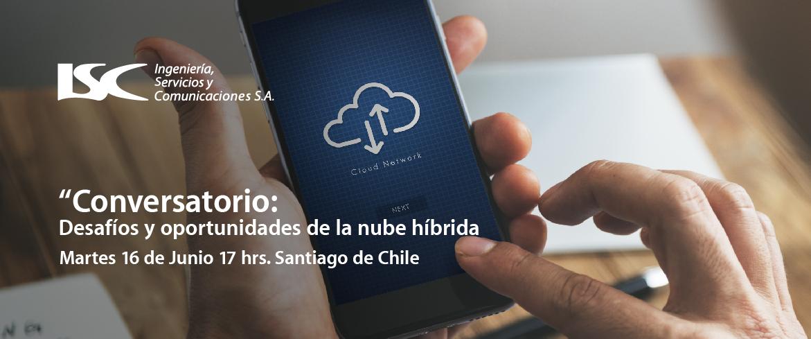 Conversatorio: Desafíos y oportunidades de la nube híbrida